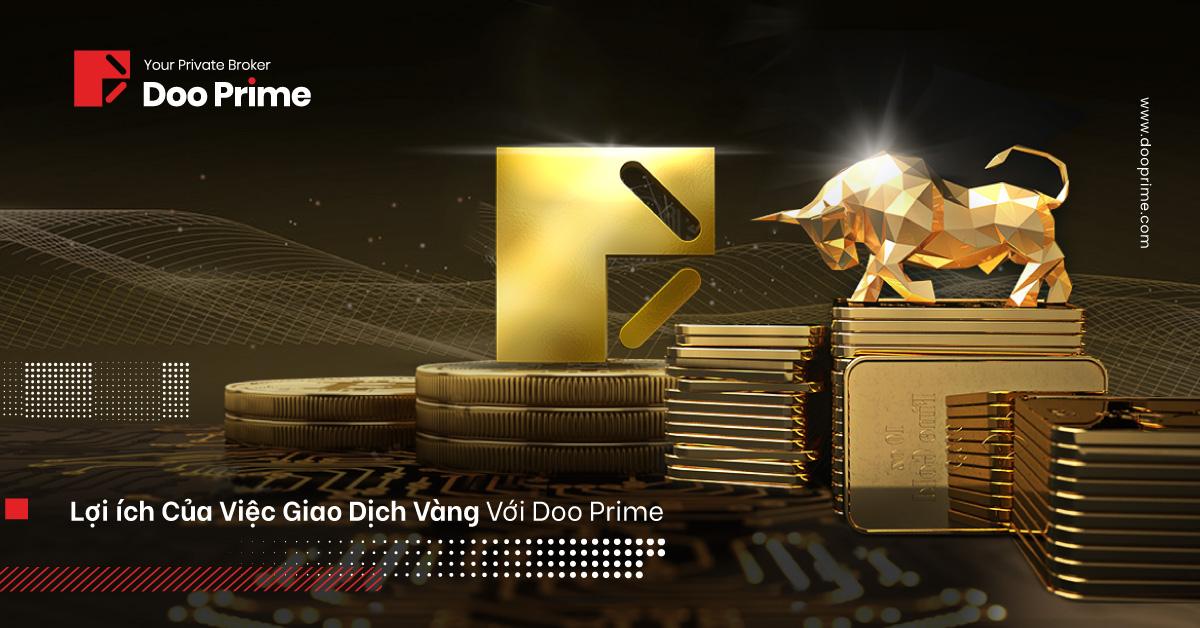Lợi ích Của Việc Giao Dịch Vàng Với Doo Prime