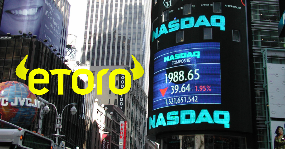 eToro chuẩn bị niêm yết trên sàn Nasdaq Mỹ với mức định giá 5 tỷ đô